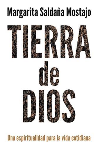 TIERRA DE DIOS. Una espiritualidad para la vida cotidiana (El Pozo de Siquén nº 402)