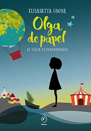 Olga de papel. El viaje extraordinario (INFANTIL / JUVENIL)