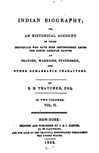 "The Abridged Version of ""Indian Biography; Vol. 2 (of 2)"": Or, An Historical Account of Those Individuals Who Have Been Distinguished among the North American Natives as Orators, Warriors, Statesmen,"