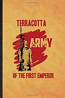 Terracotta Army Of The First Emperor: Funny Blank Lined Researcher Historian Journal Notebook, Graduation Appreciation Gra...