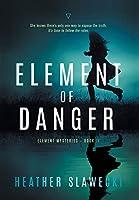 Element of Danger: Book II (Element Mysteries)