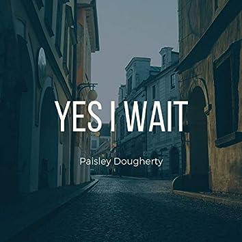 Yes I Wait