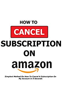 How To Cancel A Subscription On Amazon  Simplest Method On How To Cancel A Subscription On My Account in 5 Seconds - Full Step By Step Instructions With Actual Screenshots - HBO STARZ KINDLE PRIME