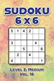 Sudoku 6 x 6 Level 2: Medium Vol. 16: Play Sudoku 6x6 Grid With Solutions Medium Level Volumes 1-40 Sudoku Cross Sums Variation Travel Paper Logic ... Challenge Genius All Ages Kids to Adult Gifts