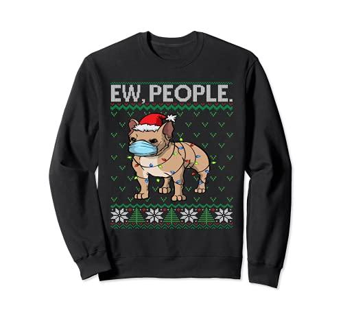 Frenchie Face Mask Ew People Ugly Christmas French Bulldog Sweatshirt
