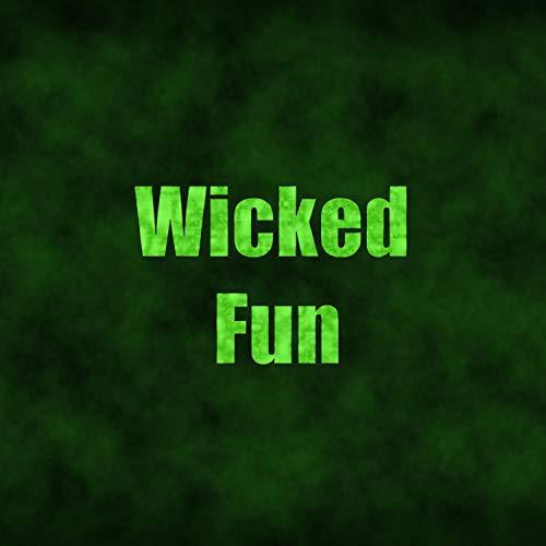 Wicked Fun