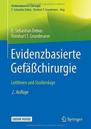Evidenzbasierte Gefäßchirurgie Leitlinien und Studienlage Evidenzbasierte Chirurgie by E. Sebastian Debus,Reinhart T. Grundmann