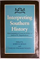 Interpreting Southern History: Historiographical Essays in Honor of Sanford W. Higginbotham