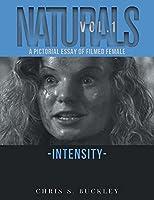 Naturals Vol. 1: A Pictorial Essay of Filmed Female Intensity