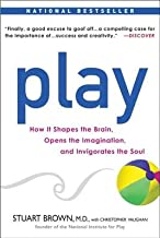 Play( How It Shapes the Brain Opens the Imagination and Invigorates the Soul)[PLAY][Paperback]