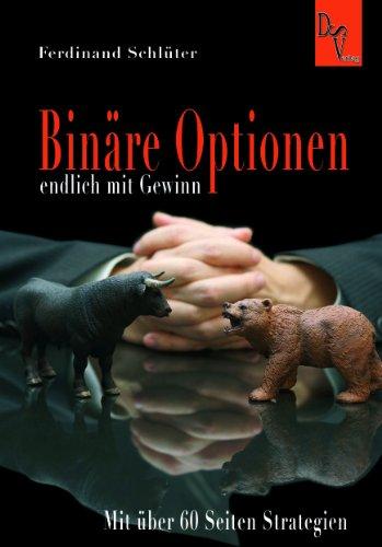 Binäre Optionen endlich mit Gewinn - mit über 60 Seiten Strategien + ehrliche Brokertest Ergebnisse + Direkthilfe durch den Autor-