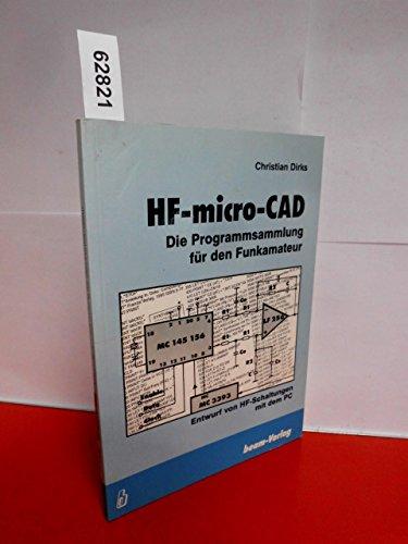 HF-micro-CAD . Die Programmsammlung für den Funkamateur . ( Entwurf von HF-Schaltungen mit dem PC )