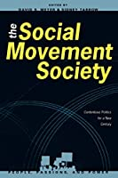 The Social Movement Society (People, Passions and Power - Social Movements, Interest Organizations and the Political Process Series)