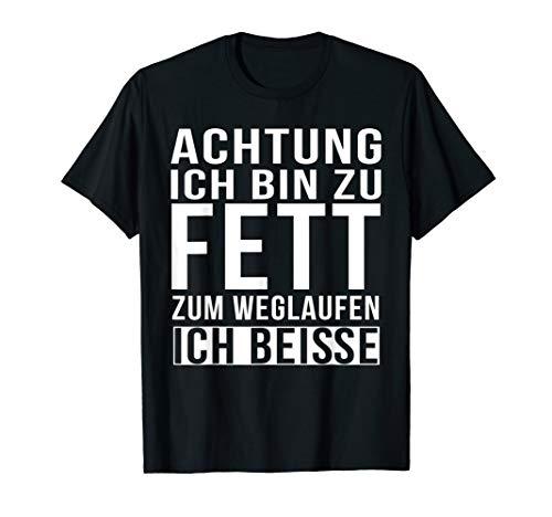 Achtung Ich bin zu Fett zum weglaufen ich beiße T-Shirt