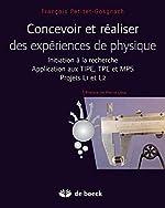 Concevoir et réaliser des expériences de physique - Initiation à la recherche - Application aux TIPE, TPE et MPS : Projets L1 et L2 de François Petitet-Gosgnach