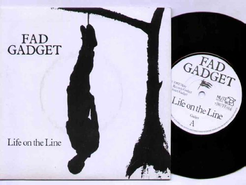 Fad Gadget: Life On The Line [7