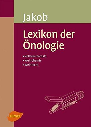 Lexikon der Önologie: Kellerwirtschaft / Weinchemie / Weinrecht