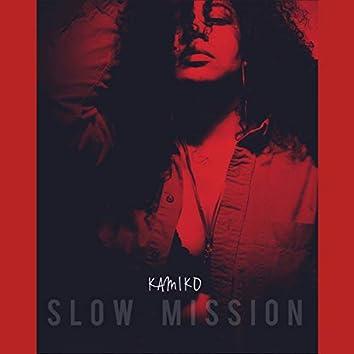 Slow Mission