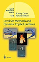 Level Set Methods and Dynamic Implicit Surfaces (Applied Mathematical Sciences, 153)