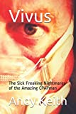 Vivus: The Sick Freaking Nightmares of the Amazing CPAPman: 1 (Vivus1)