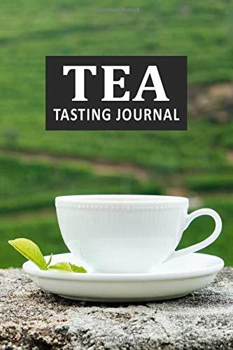 Tea Tasting Journal: Tracking Varieties of Favorite Tea (Type, Steeping Time, Aroma/Taste, Rating, etc.) - Gifts for Tea Lovers to Enjoy their Drinks