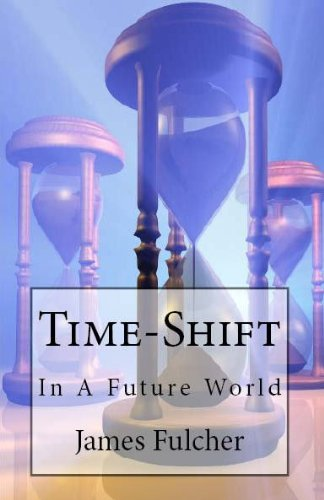 Time-Shift: In A Future World (English Edition)