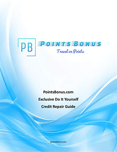 PointsBonus.com Exclusive Do It Yourself Credit Repair Guide (English Edition)