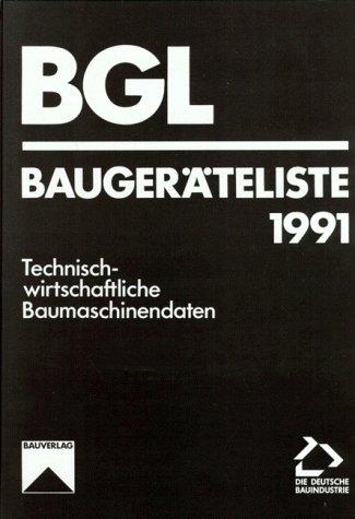 BGL - Baugeräteliste 1991: Technisch-wirtschaftliche Baumaschinendaten