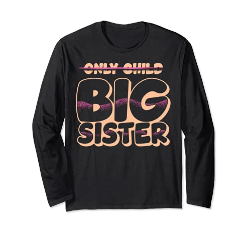 Only Child Big Sister Promoted Big Sister Announcement Long Sleeve T-Shirt