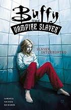 Buffy the Vampire Slayer: Slayer Interrupted (Buffy the Vampire Slayer)