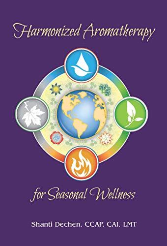 Harmonized Aromatherapy for Seasonal Wellness (English Edition)