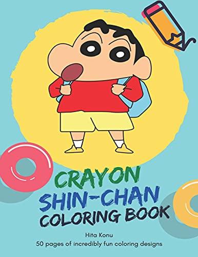 Crayon Shin-Chan Coloring Book: 50 pages of incredibly fun coloring designs