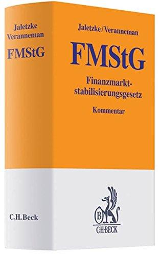Finanzmarktstabilisierungsgesetz: einschließlich Finanzmarktstabilisierungsfonds-Verordnung und Kurzdarstellungen der ... und Frankreich (Gelbe Erläuterungsbücher)