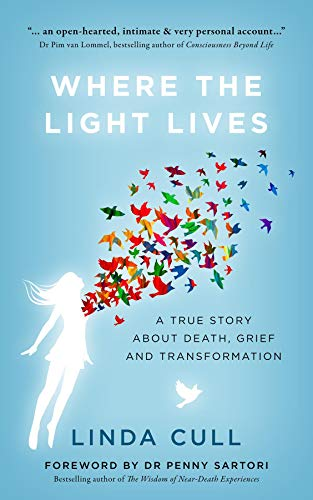 Where The Light Lives: A True Story about Death, Grief and Transformation (English Edition)