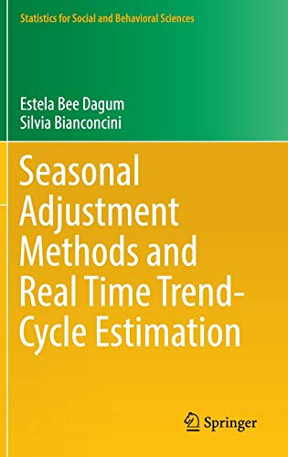 Seasonal Adjustment Methods and Real Time Trend-Cycle Estimation (Statistics for Social and Behavioral Sciences)