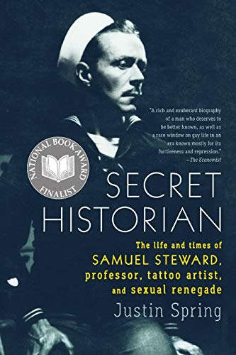 Image of Secret Historian: The Life and Times of Samuel Steward, Professor, Tattoo Artist, and Sexual Renegade
