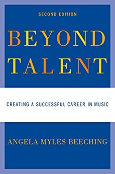 Beyond Talent: Creating a Successful Career in Music by [Angela Myles Beeching]
