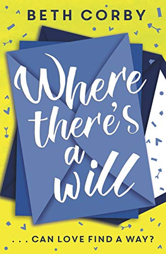 Where There's a Will: Can love find a way? THE fun, uplifting and romantic read for spring/summer 2020 (English Edition)