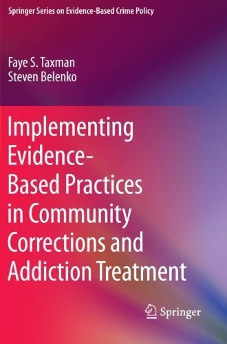Implementing Evidence-Based Practices in Community Corrections and Addiction Treatment (Springer Series on Evidence-Based Crime Policy) by Faye S. Taxman (2012-12-11)