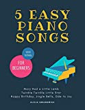 5 EASY Piano Songs for Beginners: Mary Had a Little Lamb * Twinkle Twinkle Little Star * Happy Birthday * Jingle Bells * Ode to Joy * Video Tutorial: ... Beginners, The Best Songs Ever to Start