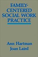 FAMILY-CENTERED SOCIAL WORK PRACTICE