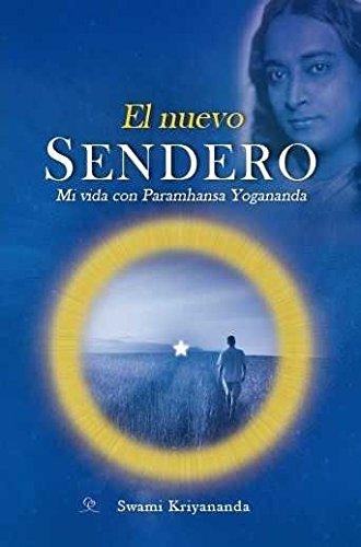 EL NUEVO SENDERO. MI VIDA CON PARAMHANSA YOGANANDA
