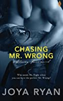 Chasing Mr. Wrong 1943892482 Book Cover