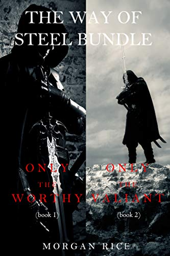 The Way of Steel Bundle: Only the Worthy (#1) and Only the Valiant (#2) (English Edition)