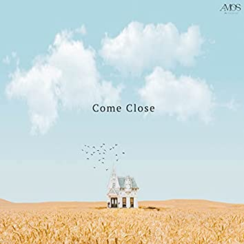 Come Close