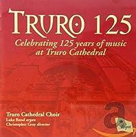 Truro 125-Celebrating 125 Years of Music at Truro