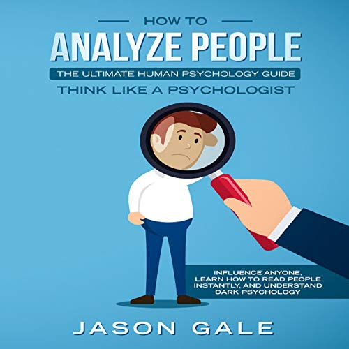 How to Analyze People: The Ultimate Human Psychology Guide  audiobook cover art