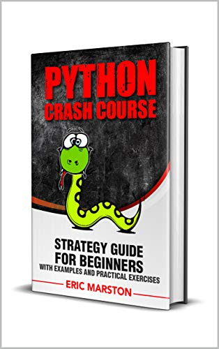 Python Crash Course: Python Crash Course: introduction to Programming with Python Coding Language Ideal to Learn Faster Computer Programming: The Best ... (Python Series Book 2) (English Edition)
