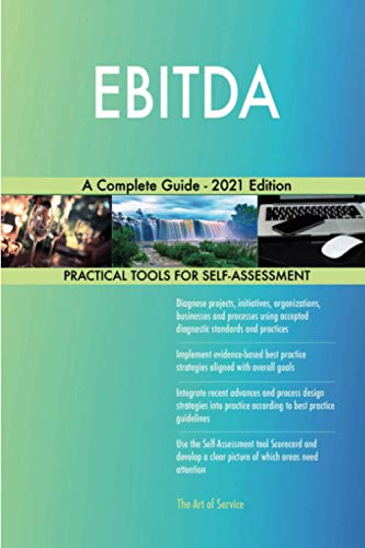 EBITDA A Complete Guide - 2021 Edition