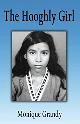 The Hooghly Girl: From My Childhood in Jail in India to My New Life in America
